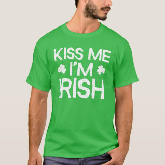 Kiss Me I'm Irish - Funny St. Patricks Day T-Shirt