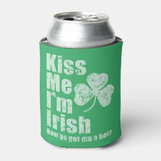 Kiss me i'm Irish now go get me a beer