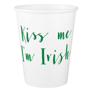 Kiss Me Im Irish St Patricks Day Paper Cups