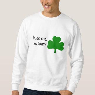 Kiss me. I'm Irish. Sweatshirt