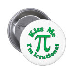 Kiss me, I'm Irrational 6 Cm Round Badge