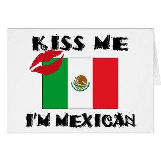 Kiss Me I'm Mexican Card