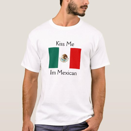 Kiss Me, Im Mexican T-Shirt