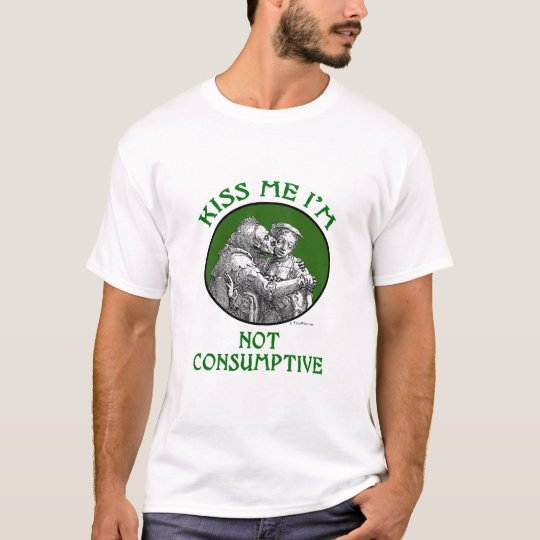 Kiss Me I'm Not Consumptive Men's Shirt