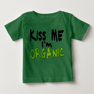 Kiss Me Im Organic Baby T-Shirt