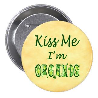 Kiss Me I'm Organic Saying 7.5 Cm Round Badge