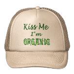 Kiss Me I'm Organic Saying Hat Hat