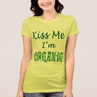 Kiss Me I'm Organic Saying TShirt