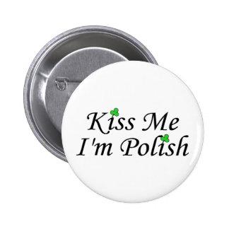 Kiss Me Im Polish St Patricks Day Pinback Buttons