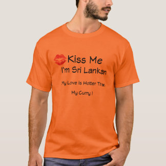 Kiss Me I'm Sri Lankan T-Shirt