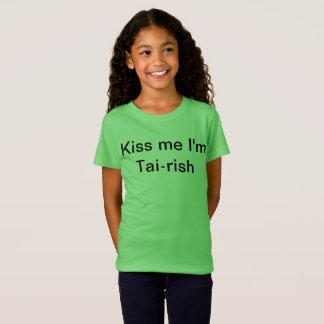 Kiss me I'm Tai-rish T-Shirt