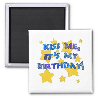 Kiss Me it s My Birthday with Gold Stars Fridge Magnet