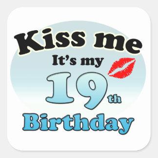 Kiss me it's my 19th Birthday Square Sticker