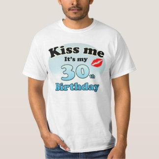 Kiss me it's my 30th Birthday Tee Shirts