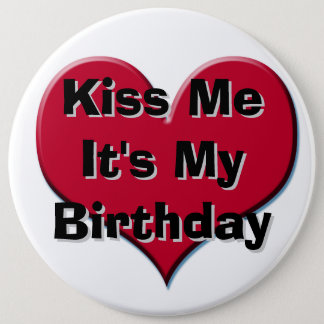 Kiss Me It's My Birthday 6 Cm Round Badge