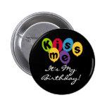 Kiss Me It's My Birthday Pins
