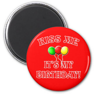 Kiss Me It's My Birthday with Balloons 6 Cm Round Magnet