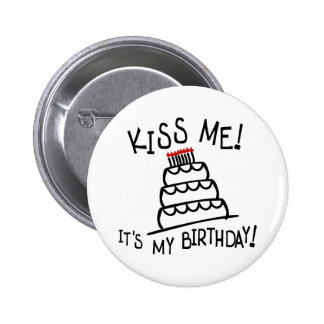 Kiss Me! It's My Birthday! With Bday Cake, Candles 6 Cm Round Badge