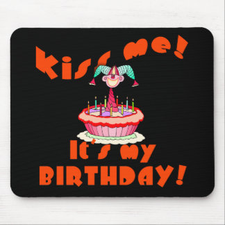Kiss Me It's My Birthday with Clown Mouse Pad