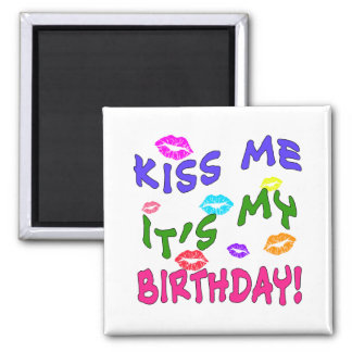 Kiss Me It's My Birthday with Colourful Kisses Square Magnet