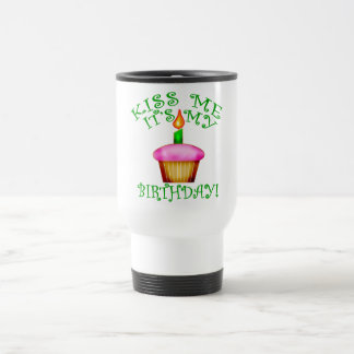 Kiss Me It's My Birthday with Cupcake Stainless Steel Travel Mug