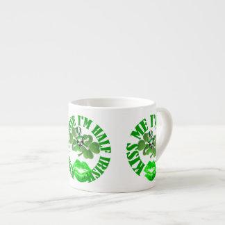 Kiss my arse I'm half Irish Espresso Mug