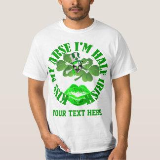 Kiss my arse I'm half Irish Tee Shirt