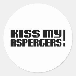 Kiss my Aspergers! (Autism Awarness Month) Round Sticker