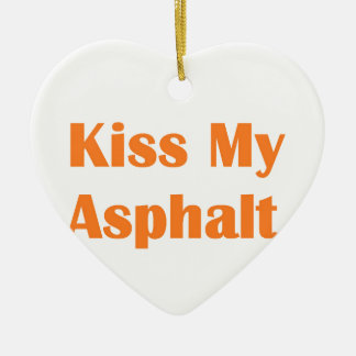 Kiss My Asphalt- Orange Christmas Ornament