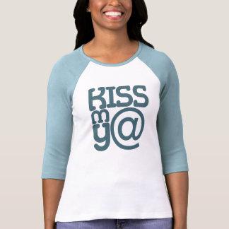 KISS MY AT grnblu wmn bluraglan CUSTOMIZE IT Tshirts