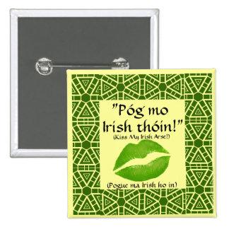 Kiss My Irish Arse!  Button