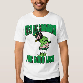 Kiss My Shamrock For Good Luck Tee Shirts
