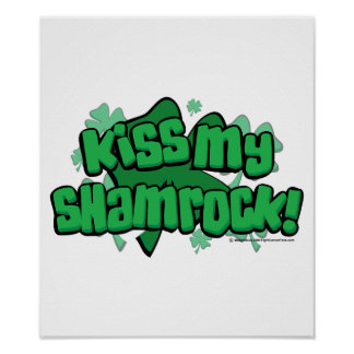 Kiss My Shamrock Posters
