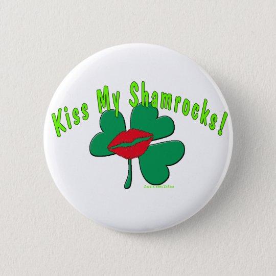 Kiss My Shamrocks! 6 Cm Round Badge