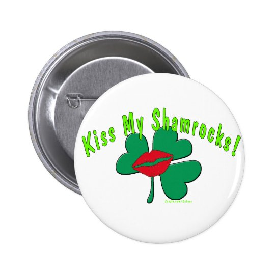 Kiss My Shamrocks! 6 Cm Round Badge