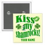 Kiss my shamrocks, funny St Patrick's day Button