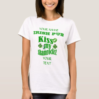 Kiss my shamrocks St Patrick's T-Shirt