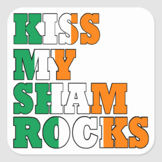 Kiss my shamrocks St Pats Square Sticker