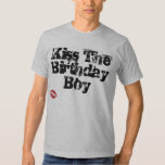Kiss The Birthday Boy Tee Shirts
