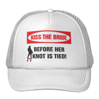 Kiss the bride before her knot is tied! hat