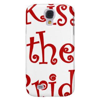 Kiss the Bride Samsung Galaxy S4 Cases