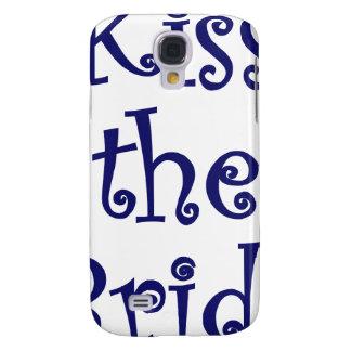 Kiss the Bride Galaxy S4 Case