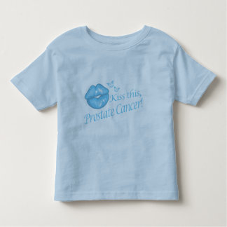 Kiss This Prostate Cancer! Toddler T-Shirt