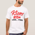 Kisses 25 cents... Hugs Free T-Shirt