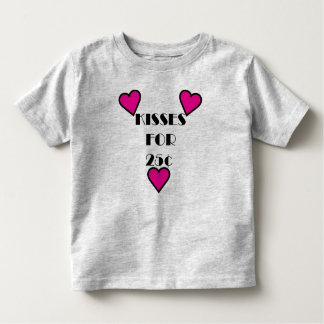 Kisses for 25 cents - Toddler Fine Jersey T-Shirt Shirt