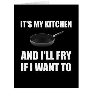 Kitchen Fry Want To Big Greeting Card