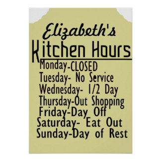 Kitchen Hours Humor Poster