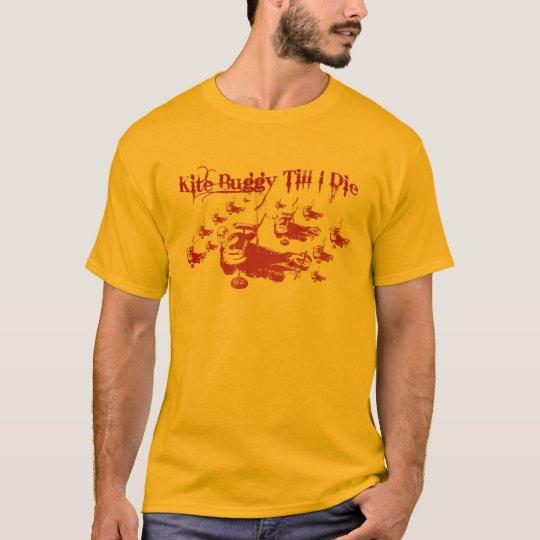 Kite Buggy Till I Die T Shirt