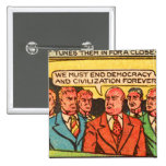 Kitsch Vintage Comic Bad Guys End Democracy 15 Cm Square Badge