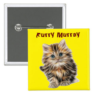 Kitten Furry Murray So Cute and Hairy 15 Cm Square Badge